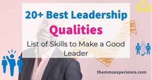 20+ Top Leadership Qualities: All Skills to be a Great Leader (2021)