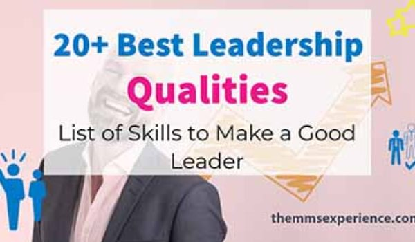 25+ Top Leadership Qualities: All Skills to be a Great Leader (2021)
