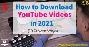 How to Download YouTube Videos in 2021 (10+ Proven Ways)