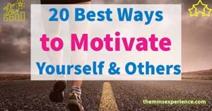 Read more about the article 20+ Ways to Motivate Yourself and Others  in 2021 (Motivation Guide)