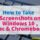 15 Easy Ways to take a screenshot on Windows 10, Mac & ChromeBook